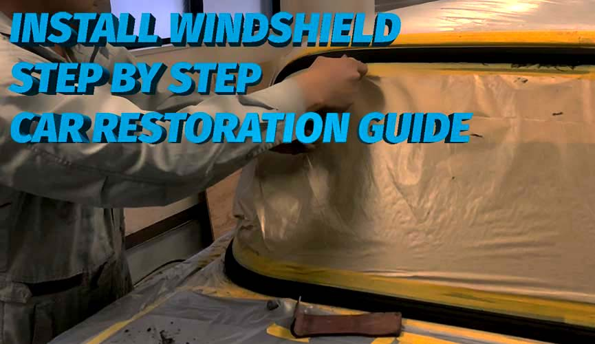 How to install car windshield for restoration guide
